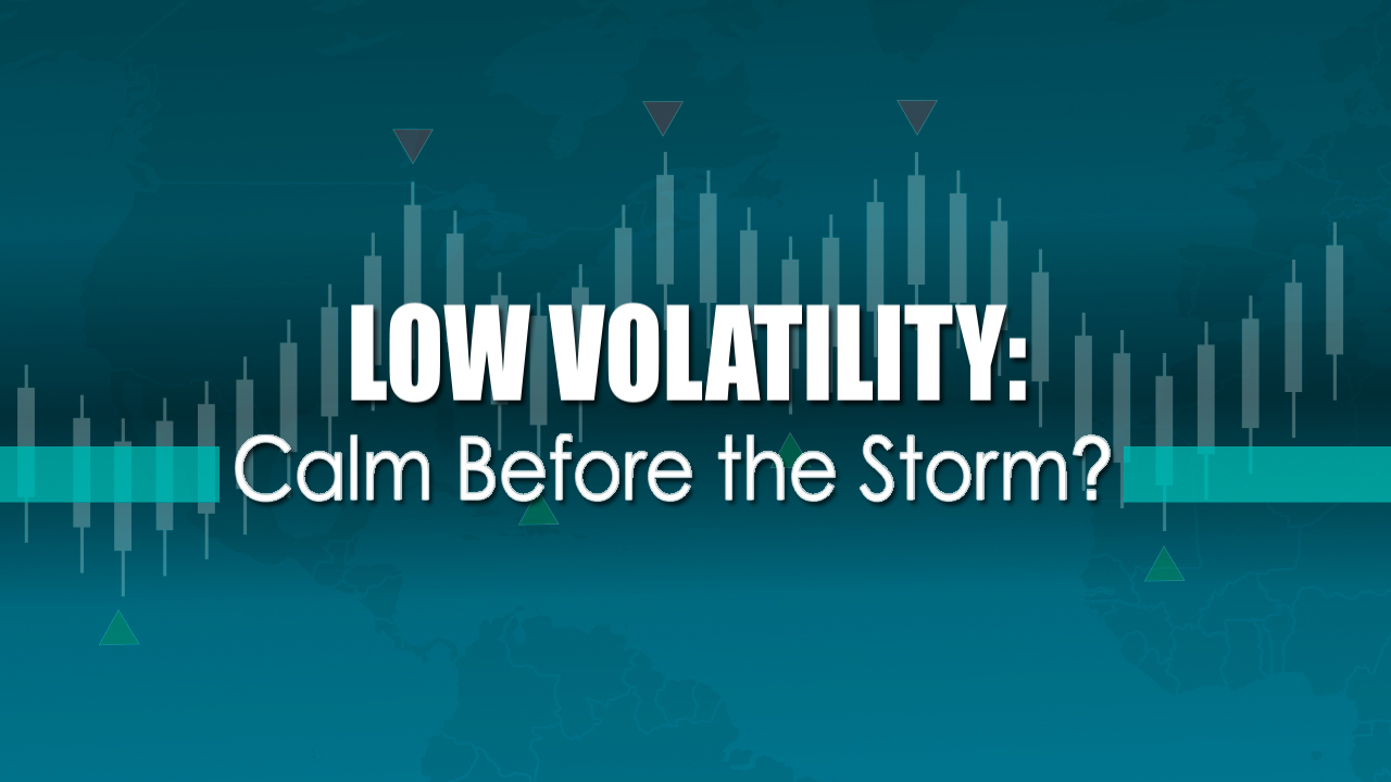 thumbnail of video - Low Volatility: Calm Before the Storm?