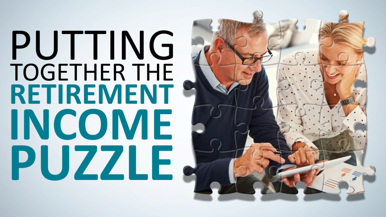 Putting Together the Retirement Income Puzzle