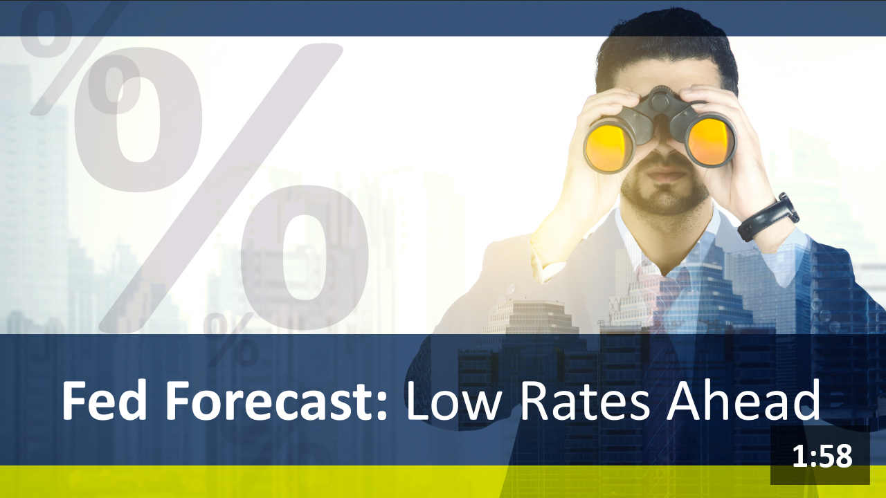 Fed Forecast: Low Rates Ahead