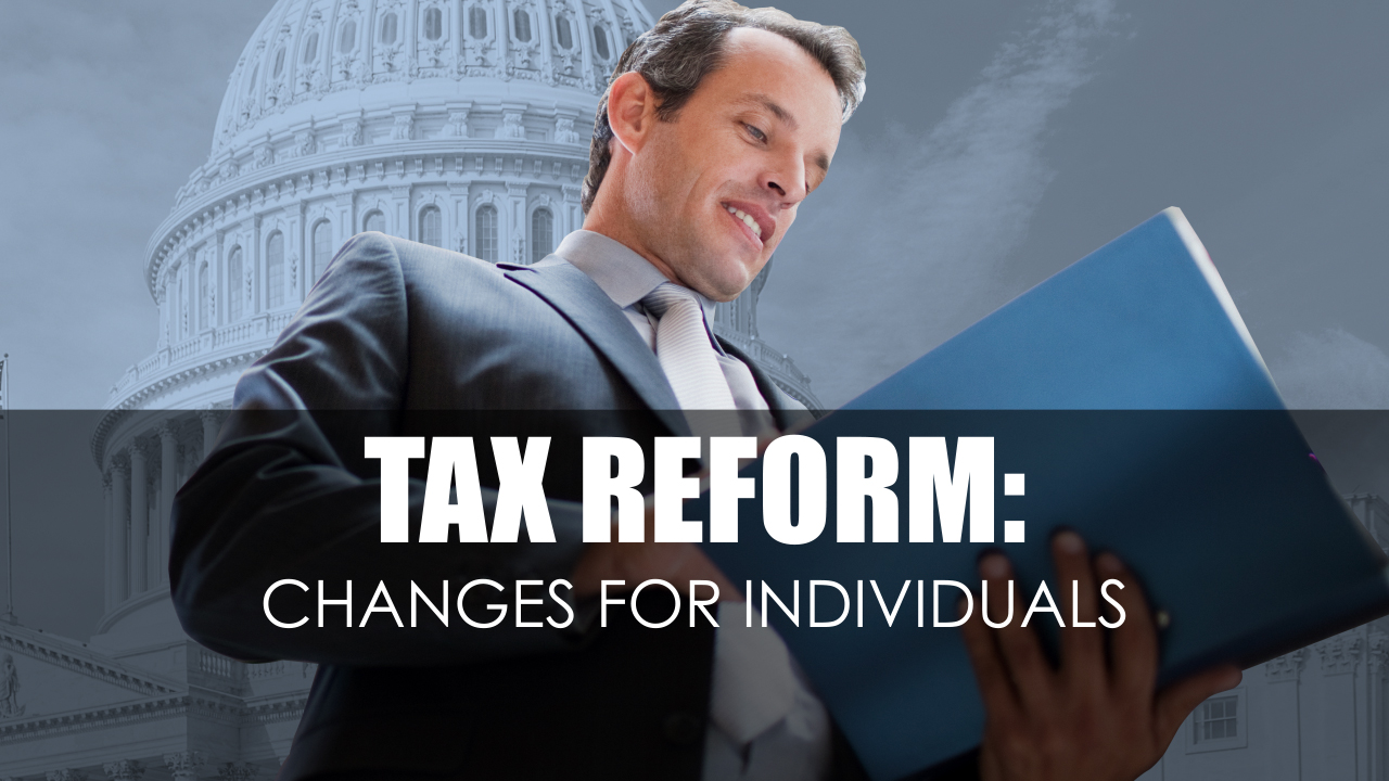 thumbnail of video - Tax Reform: Changes for Individuals