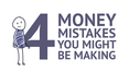 Four Money Mistakes You Might Be Making