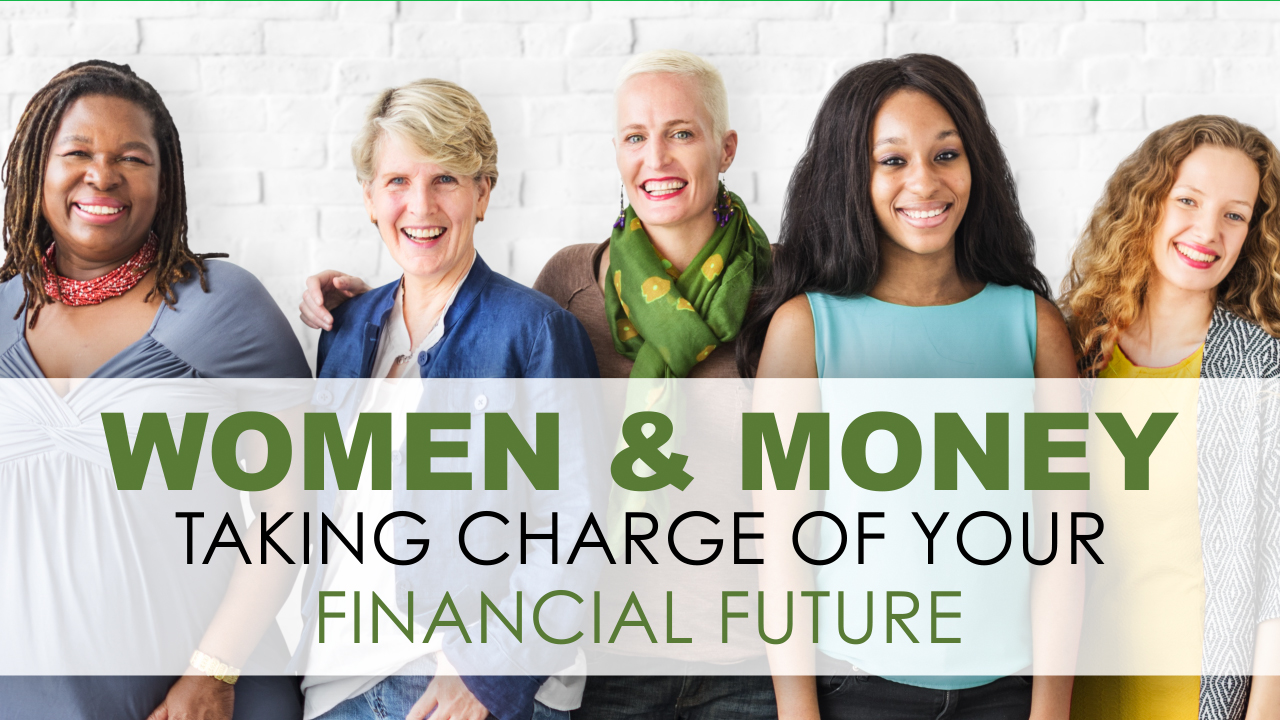 Women and Money: Taking Charge of Your Financial Future
