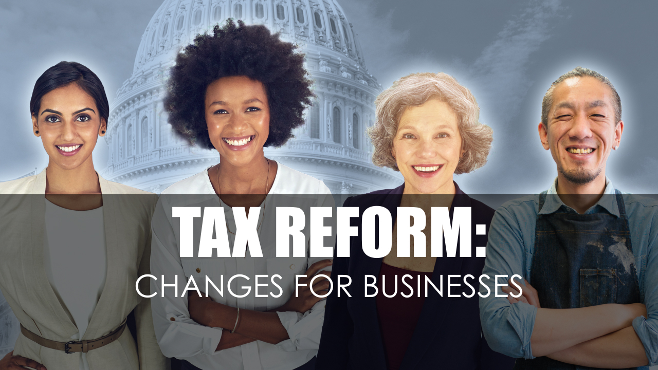 thumbnail of video - Tax Reform: Changes for Businesses
