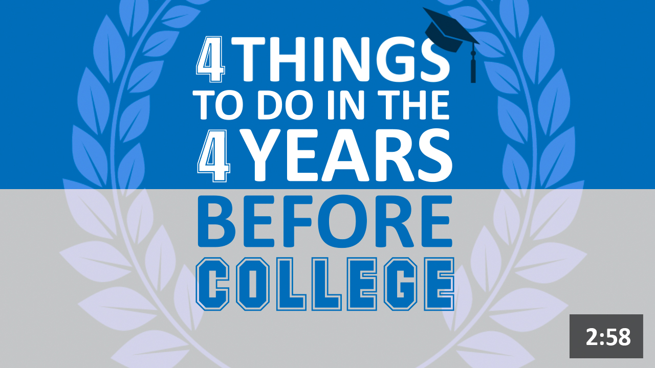 4 Things To Do in the 4 Years Before College
