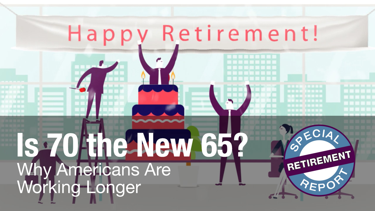 Is 70 the New 65? Why Americans Are Working Longer