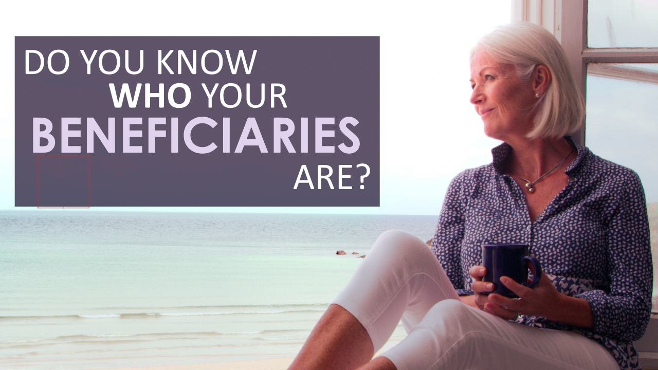 thumbnail of video - Do You Know Who Your Beneficiaries Are?