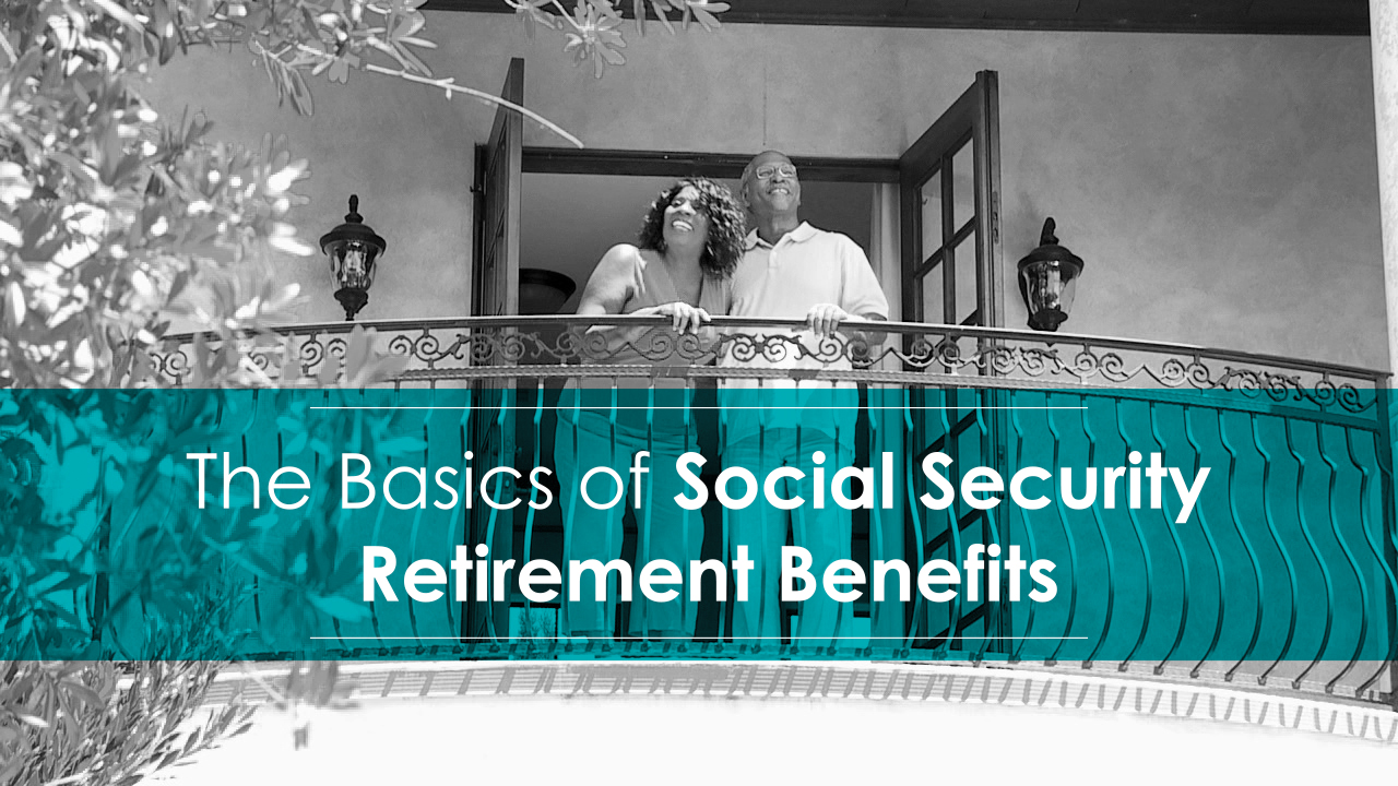 thumbnail of video - The Basics of Social Security Retirement Benefits