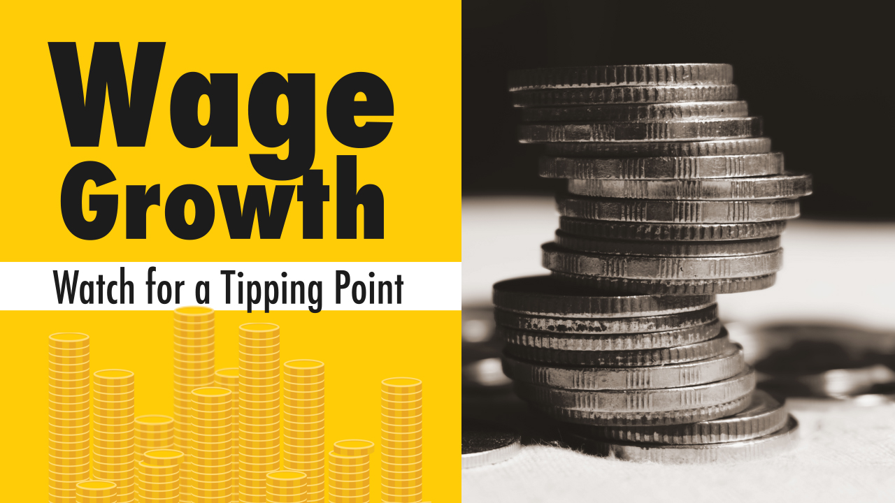 Wage Growth: Watch for a Tipping Point