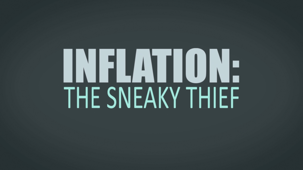 thumbnail of video - Inflation: The Sneaky Thief