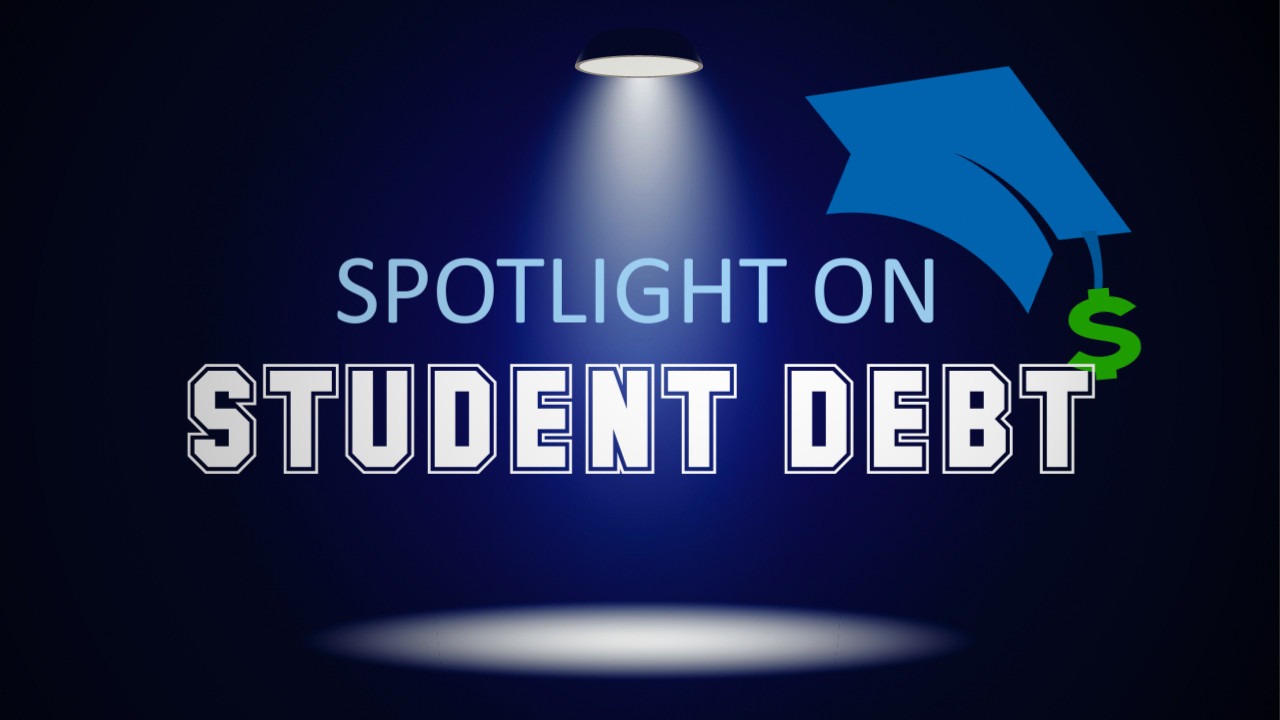 Spotlight on Student Debt